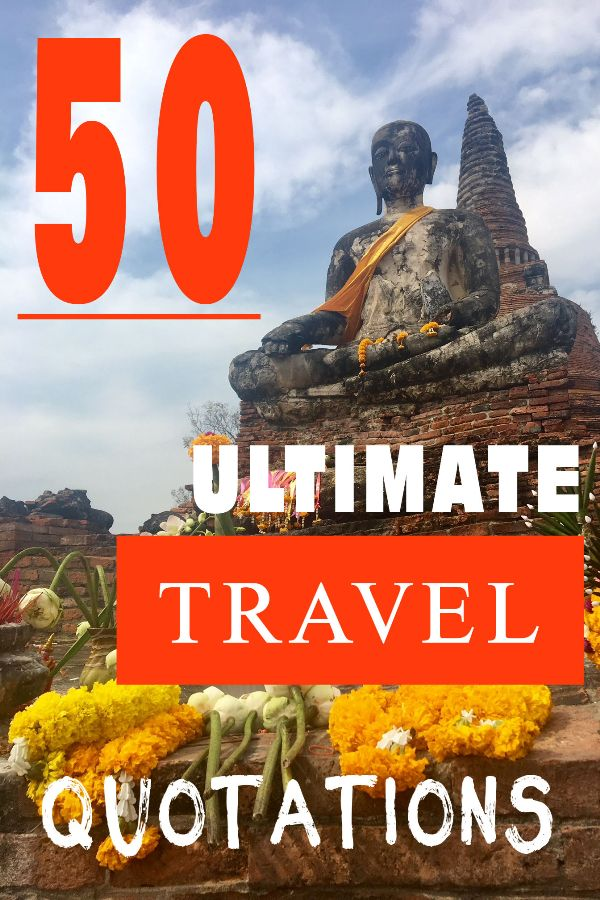 50 Ultimate Travel Quotations To Inspire Your Journey Travel Tales